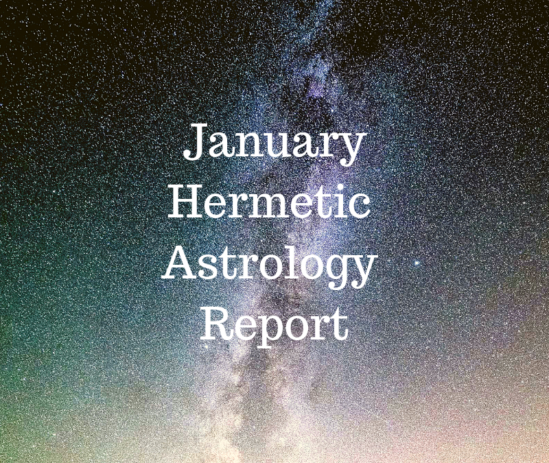 January Hermetic Astrology Report