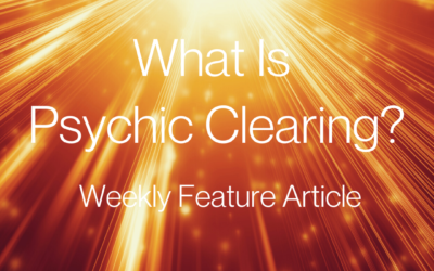 What Is Psychic Clearing?